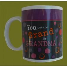 """Mug /""""You put the Grand in Grandma"""""""